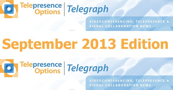 Telepresence Options newsletter - September 2013